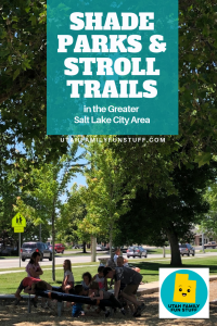 Shade Parks and Stroll Trails in the Greater Salt Lake City Area